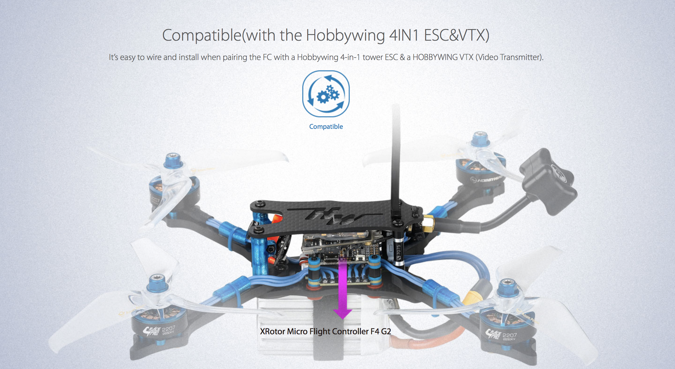 Compatible(with the Hobbywing 4IN1 ESC&VTX). It's easy to wire and install when pairing the FC with a Hobbywing 4-in-1 tower ESC & a HOBBYWING VTX (Video Transmitter).
